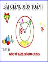 Bài giảng Hình học 9 chương 3 bài 1 Góc ở tâm - Số đo cung