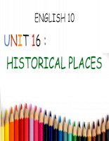 English 10 unit 16 historical places danh cho hoc sinh thpt lop 10 chuong trinh co ban