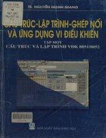 Cấu trúc, lập trình, ghép nối và ứng dụng vi điều khiển. Tập 1 - Cấu trúc và lập trình VĐK 8051 - 8052
