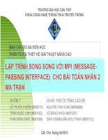LẬP TRÌNH SONG SONG VỚI MPI MESSAGE PASSING INTERFACE CHO BÀI TOÁN NHÂN 2 MA TRẬN