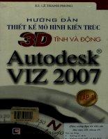 Hướng dẫn thiết kế mô hình kiến trúc 3D tĩnh và động Autodesk VIZ 2007 tập 1
