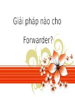 Bài thuyết trình môn Nghiệp vụ giao nhận vận tải ngoại thương Giải pháp nào cho Forwarder