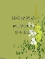 Bài giảng Tiếng Việt 1 bài 60 Vần OM AM