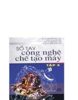 Sổ tay công nghệ chế tạo máy Tập 3 GS.TS Nguyễn Đắc Lộc, PGS.TS Lê Văn Tiến,PGS. TS Ninh đức tốn, pgs.ts Trần xuân việt