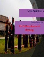 Thuyết trình tiếng Anh: Bảo tàng dân tộc học Việt Nam ( THE VIET NAM MUSEUM OF ETHNOLOGY)