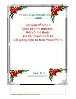 Chuyên đề CNTT Chia sẻ kinh nghiệm:  Một số thủ thuật  khi tiến hành thiết kế  bài giảng điện tử trên PowerPoint.