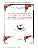 ĐỔI MỚI PHƯƠNG PHÁP DẠY HỌC  PHÂN MÔN THỦ CÔNG  LỚP 1  GIÁO ÁN TỪ TUẦN 25 ĐẾN TUẦN 30  THEO CHUẨN KIẾN THỨC KĨ NĂNG