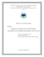 Đánh giá công tác tuyển dụng tại công ty cổ phần tập đoàn Thái Tuấn ( Chuyên đề tốt nghiệp Trường Đại Học Kinh Tế, 2013 )