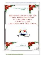 ĐỔI MỚI PHƯƠNG PHÁP DẠY HỌC  PHÂN  MÔN ĐẠO ĐỨC LỚP 5  TỪ TUẦN 6 ĐẾN TUẦN 10  CHI TIẾT, CỤ THỂ  THEO CHUẨN KIẾN THỨC KĨ NĂNG.
