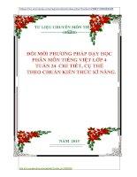 ĐỔI MỚI PHƯƠNG PHÁP DẠY HỌC  PHÂN MÔN TIẾNG VIỆT LỚP 4  TUẦN 24  CHI TIẾT, CỤ THỂ  THEO CHUẨN KIẾN THỨC KĨ NĂNG.