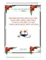 ĐỔI MỚI PHƯƠNG PHÁP DẠY HỌC  PHÂN MÔN TIẾNG VIỆT LỚP 4  TUẦN 32  CHI TIẾT, CỤ THỂ  THEO CHUẨN KIẾN THỨC KĨ NĂNG.