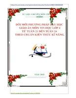 ĐỔI MỚI PHƯƠNG PHÁP DẠY HỌC   GIÁO ÁN MÔN TIN HỌC LỚP 4  TỪ TUẦN 21 ĐẾN TUẦN 24  THEO CHUẨN KIẾN THỨC KĨ NĂNG.