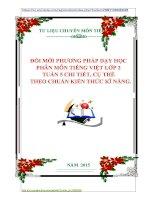 ĐỔI MỚI PHƯƠNG PHÁP DẠY HỌC  PHÂN MÔN TIẾNG VIỆT LỚP 2  TUẦN 5 CHI TIẾT, CỤ THỂ    THEO CHUẨN KIẾN THỨC KĨ NĂNG.