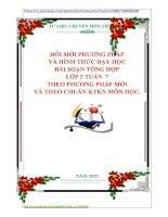 ĐỔI MỚI PHƯƠNG PHÁP VÀ HÌNH THỨC DẠY HỌC BÀI SOẠN TỔNG HỢP LỚP 2 TUẦN  7 THEO PHƯƠNG PHÁP MỚI VÀ THEO CHUẨN KTKN MÔN HỌC.