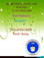 Slide tiếng anh 10 unit 6 an excursion _reading _Tua Chua high school