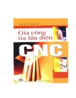 Gia Công Tia Lửa Điện CNC - Pgs. Ts. Vũ Hoài Ân, 194 Trang