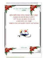 ĐỔI MỚI PHƯƠNG PHÁP DẠY HỌC  GIÁO ÁN BUỔI HAI LỚP 5   TỪ TUẦN 26 ĐẾN TUẦN 29  CHI TIÊT, CỤ THỂ  THEO CHUẨN KIẾN THỨC KĨ NĂNG.