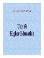 Bài giảng tiếng anh 12-  Unit 5. Higher Education