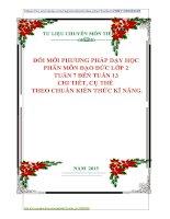 ĐỔI MỚI PHƯƠNG PHÁP DẠY HỌC PHÂN MÔN ĐẠO ĐỨC LỚP 2 TUẦN 7 ĐẾN TUẦN 13 CHI TIẾT, CỤ THỂ THEO CHUẨN KIẾN THỨC KĨ NĂNG.