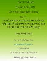 Slide Địa 10 bài 27 VAI TRÒ, ĐẶC ĐIỂM , CÁC NHÂN TỐ ẢNH HƯỞNG TỚI PHÁT TRIỂN VÀ PHÂN BỐ NÔNG NGHIỆP. MỘT SỐ HÌNH THỨC TỔ CHỨC LÃNH THỔ NÔNG NGHIỆP _Kiều Giang
