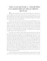 TIỂU LUẬN QUÂN SỰ 3 - ẢNH HƯỞNG CỦA KHOA HỌC KỸ THUẬT TRONG QUÂN SỰ