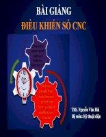 Bài giảng CNC_Th.s Nguyễn Văn Hải (ĐH GTVT)