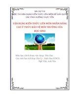 VẬN DỤNG KIẾN THỨC LIÊN môn NHẰM NÂNG CAO ý THỨC bảo vệ môi TRƯỜNG của  học SINH