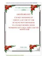 CHUYÊN ĐỀ CNTT CÀI ĐẶT WINDOWS XP CHO PC, LÁP TOP TỪ USB SỬ DỤNG WIN USB MAKER VÀ CÀI ĐẶT HỆ ĐIỀU HÀNH  WINDOWS XP7 CHẠY TRÊN USB VỚI WINTO USB