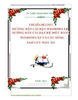 CHUYÊN ĐỀ CNTT HƯỚNG DẪN CÀI ĐẶT WINDOWS XP.  HƯỚNG DẪN CÀI ĐẶT HỆ ĐIỀU HÀNH WINDOWS XP VÀ CẤU HÌNH,  SAO LƯU MÁY ẢO