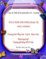 Slide tiếng anh 10 UNIT 3 FILMS AND CINEMA (Period - 82) _ PT DTNT Điện Biên