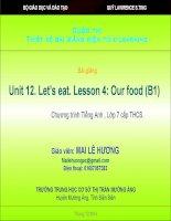 Slide tiếng anh 7 Unit 12. Let's eat. Lesson 4 Our food (B1) _Lê Hương