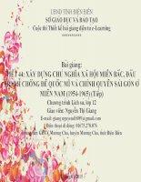 Slide sử 12 XÂY DỰNG CHỦ NGHĨA XÃ HỘI MIỀN BẮC, ĐẤU TRANH CHỐNG ĐẾ QUỐC MĨ VÀ CHÍNH QUYỀN SÀI GÒN Ở MIỀN NAM (1954-1965) (Tiếp) _Thị Giang