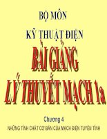 BÀI GIẢNG LÝ THUYẾT MẠCH 1A - CHƯƠNG 4 NHỮNG TÍNH CHẤT CƠ BẢN CỦA MẠCH ĐIỆN TUYẾN TÍNH