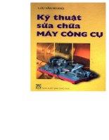 Ebook Kỹ thuật sửa chữa máy công cụ- Phần 1 - Lưu Văn Nhang