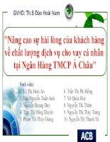 Nâng cao sự hài lòng của khách hàng về chất lượng dịch vụ cho vay cá nhân tại Ngân Hàng TMCP Á Châu