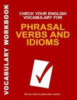 Check your English Vocabulary for Phrasal Verbs and Idioms (tài liệu Kiểm tra từ vựng tiếng Anh của bạn cho nội dung Mệnh đề động từ và Thành ngữ