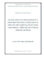 Sự hài lòng của khách hàng cá nhân đối với chất lượng dịch vụ tiền gửi tiết kiệm tại ngân hàng TMCP Đông Á trên địa bàn TPHCM Luận văn thạc sĩ
