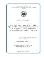 GIẢI PHÁP PHÁT TRIỂN SẢN PHẨM DỊCH VỤ NGÂN HÀNG TẠI NGÂN HÀNG THƯƠNG MẠI CỔ PHẦN SÀI GÒN THƯƠNG TÍN - CHI NHÁNH TRÀ VINH  LUẬN VĂN THẠC SĨ.PDF