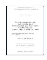 Luận văn thạc sĩ  Ứng dụng phương pháp bao dữ liệu (DEA) đánh giá hiệu quả hoạt động của Ngân hàng thương mại cổ phần Việt Nam