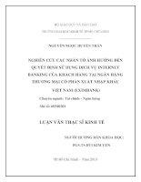 NGHIÊN CỨU CÁC NHÂN TỐ ẢNH HƯỞNG ĐẾN QUYẾT ĐỊNH SỬ DỤNG DỊCH VỤ INTERNET BANKING CỦA KHÁCH HÀNG TẠI NGÂN HÀNG THƯƠNG MẠI CỔ PHẦN XUẤT NHẬP KHẨU VIỆT NAM (EXIMBANK)  LUẬN VĂN THẠC SĨ.PDF