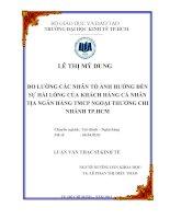 ĐO LƯỜNG CÁC NHÂN TỐ ẢNH HƯỞNG ĐẾN SỰ HÀI LÒNG CỦA KHÁCH HÀNG CÁ NHÂN TẠI NGÂN HÀNG TMCP NGOẠI THƯƠNG VIỆT NAM CHI NHÁNH TPHCM.PDF