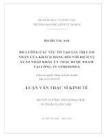 ĐO LƯỜNG CÁC YẾU TỐ TẠO GIÁ TRỊ CẢM NHẬN CỦA KHÁCH HÀNG ĐỐI VỚI DỊCH VỤ XUẤT NHẬP KHẨU ỦY THÁC DƯỢC PHẨM TẠI CÔNG TY VIMEDIMEX.PDF