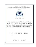 CÁC YẾU TỐ ẢNH HƯỞNG ĐẾN SỰ HÀI LÒNG CỦA KHÁCH HÀNG ĐỐI VỚI CHẤT LƯỢNG DỊCH VỤ CHUYỂN TIỀN ĐI NƯỚC NGOÀI TẠI NGÂN HÀNG TMCP ĐÔNG Á  LUẬN VĂN THẠC SĨ.PDF