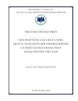 Luận văn thạc sĩ Giải pháp nâng cao chất lượng dịch vụ ngân hàng đối với khách hàng cá nhân tại ngân hàng TMCP ngoại thương Việt Nam