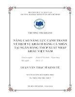 NÂNG CAO NĂNG LỰC CẠNH TRANH VỀ DỊCH VỤ KHÁCH HÀNG CÁ NHÂN TẠI NGÂN HÀNG TMCP XUẤT NHẬP KHẨU VIỆT NAM.PDF