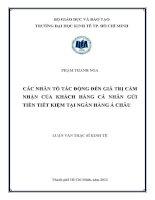 CÁC NHÂN TỐ TÁC ĐỘNG ĐẾN GIÁ TRỊ CẢM NHẬN CỦA KHÁCH HÀNG CÁ NHÂN GỬI TIỀN TIẾT KIỆM TẠI NGÂN HÀNG Á CHÂU.PDF