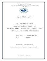 GIẢI PHÁP PHÁT TRIỂN DỊCH VỤ NGÂN HÀNG BÁN LẺ TẠI NGÂN HÀNG TMCP ĐẦU TƯ VÀ PHÁT TRIỂN VIỆT NAM CHI NHÁNH BÌNH DƯƠNG.PDF