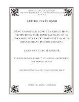 NÂNG CAO SỰ HÀI LÒNG CỦA KHÁCH HÀNG VỀ TÍN DỤNG TIÊU DÙNG TẠI NGÂN HÀNG TMCP ĐẦU TƯ VÀ PHÁT TRIỂN VIỆT NAM CHI NHÁNH TPHCM.PDF
