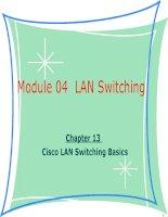 Tài liệu giảng dạy CCNA - module 04 chapter 13-Cisco LAN Switching Basics