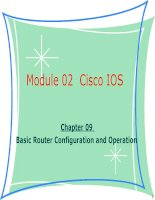 Tài liệu giảng dạy CCNA - module 02 chapter 09-Basic Router Configuration and Operation